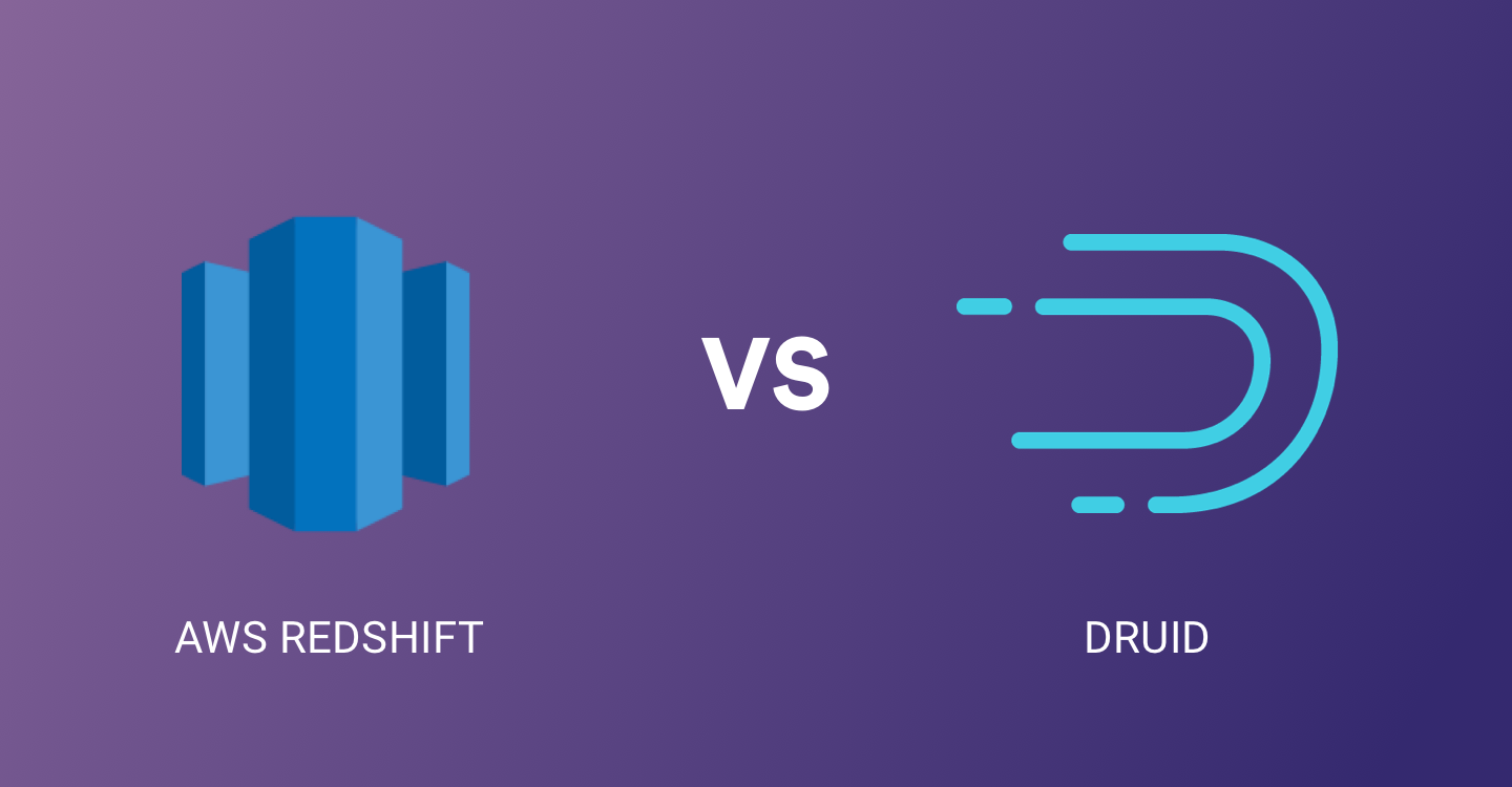 AWS Redshift Vs Druid - Comparison by Hevoi