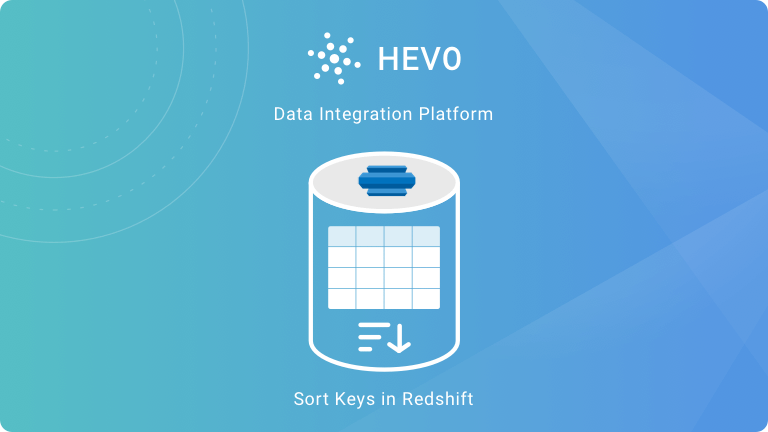 Redshift Sort Keys - Choosing Best Sort Key | Hevo Blog