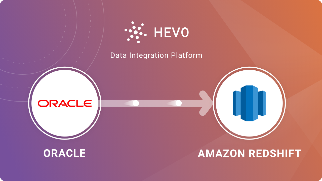 Oracle to Redshift ETL - Steps to Move Data | Hevo Blog