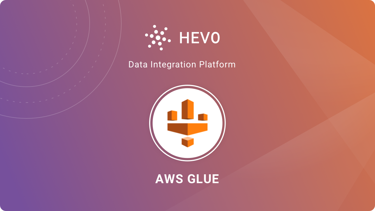 AWS Glue ETL - A Comprehensive Overview | Hevo Blog