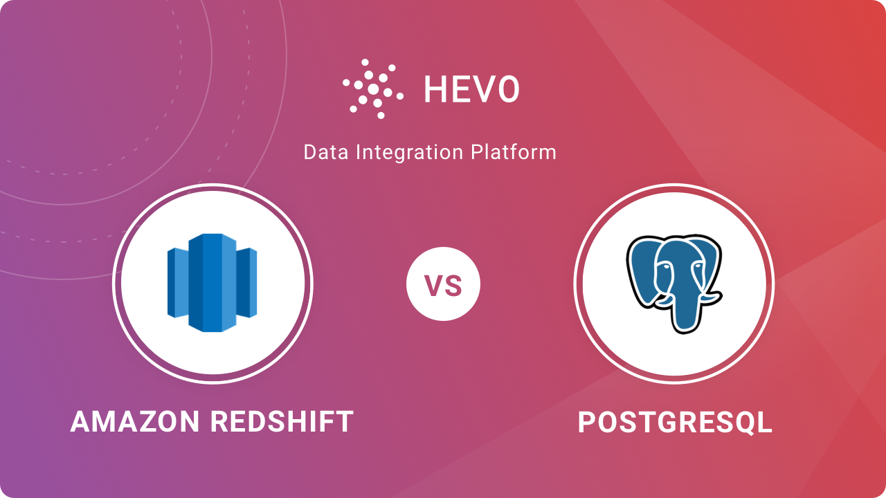 Redshift Vs Postgres Comparison: Choosing the Right Data