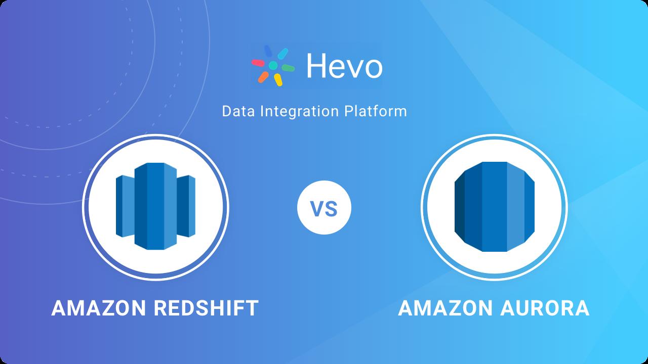 Amazon Redshift Vs Aurora DB