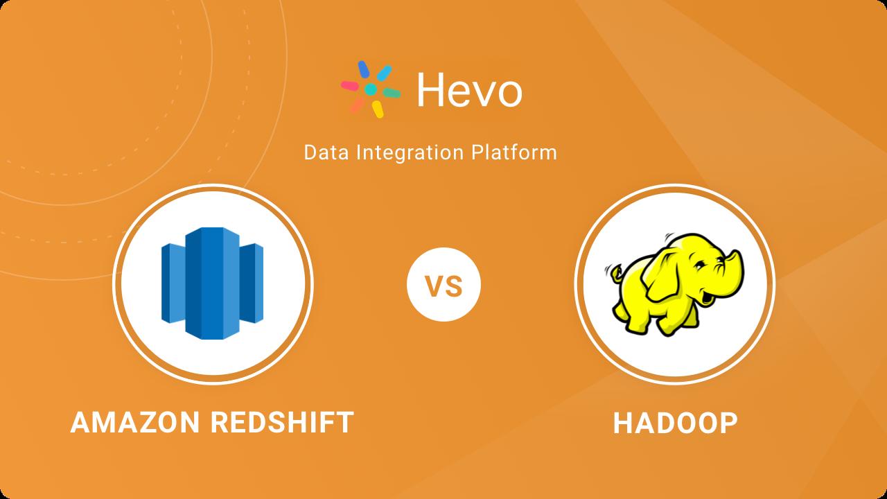 Amazon Redshift Vs Hadoop