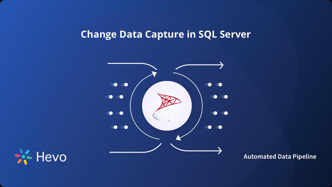 SQL Server CDC - Change Data Capture in SQL Server