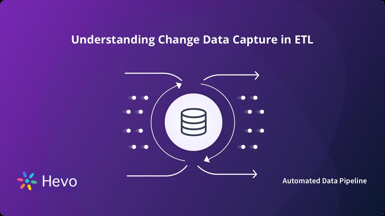 Change Data Capture (CDC) in ETL